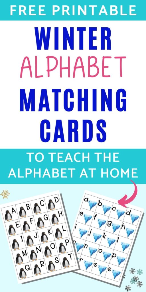 """text """"free printable alphabet matching cards to teach the alphabet at home"""" with an arrow pointing to a preview of two free printable alphabet matching cards printable pages. Each page has 20 squares with the letters a-t. On the left is a page with a penguin on each card and uppercase letters. On the right is a page with an iceberg on each card and lowercase letters."""