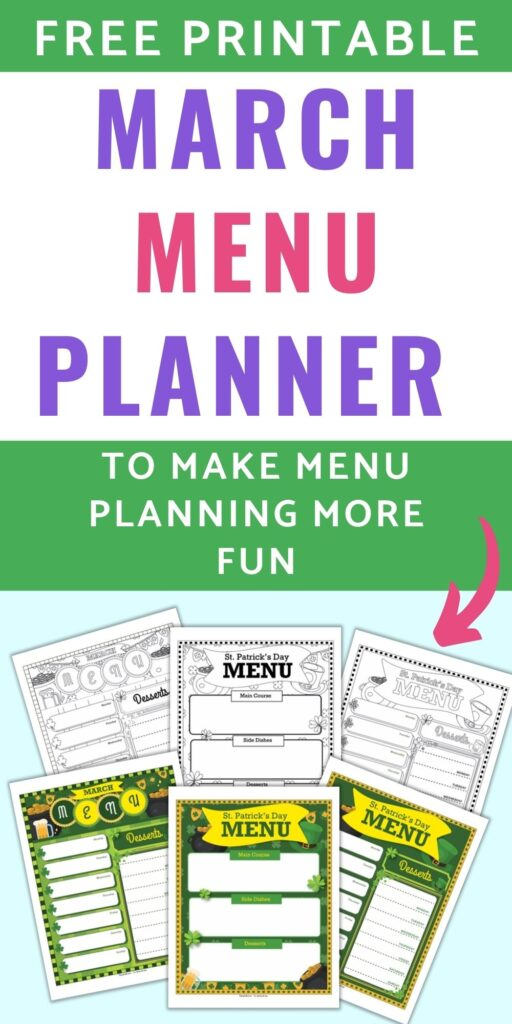 """Text """"free printable March menu planner to make menu planning more fun"""" above A preview of six printable March menu planner pages. Three are color and three are black and white. Pages include A weekly March menu planner"""