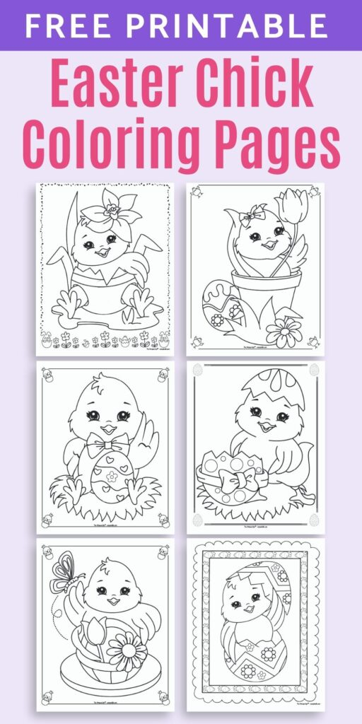 """text """"free printable Easter chick coloring pages"""" above a 2x3 grid of cute cartoon Easter baby chick coloring pages. Each baby chick has an Easter egg to color."""