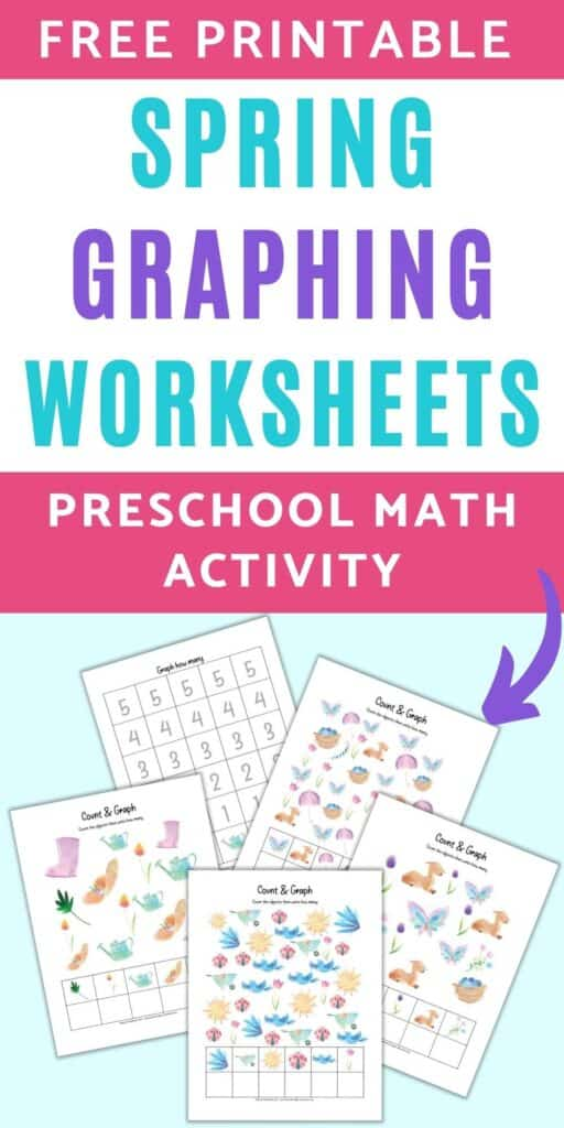 """text """"free printable spring graphing worksheets - preschool math activity"""" above a preview of five printable pages. Four have I spy printables with a spring theme. One page is a graphing page with numbers 1-5."""