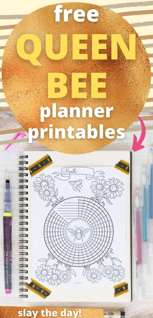 """Text """"Free queen bee planner printables - slay the day!"""" with a picture of a printed bee themed habit tracker taped to a notebook with gold and black washi tape."""