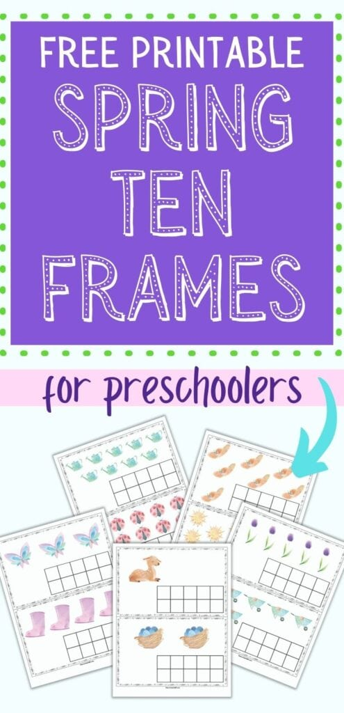 """Text """"free printable spring ten frames for preschoolers"""" above an image with five pages of ten frame printable. Each page has two ten frame cards to cut out."""
