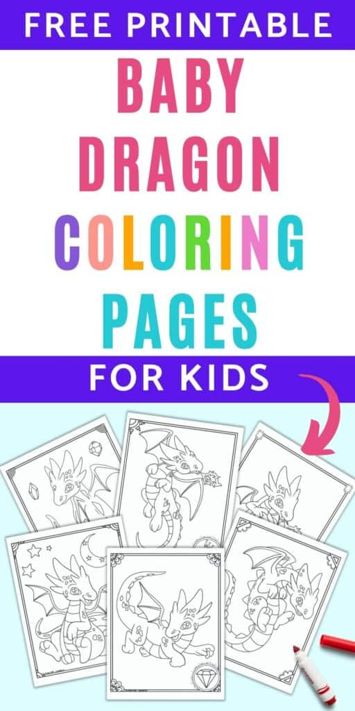 "Text ""Free printable baby dragon coloring pages for kids"" above a preview of six pages of cute baby dragon coloring sheet on a light blue background with a red children's marker."
