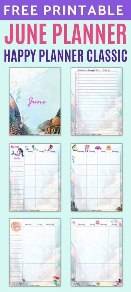 """Text """"free printable June planner Happy Planner Classic"""" above a 2x3 grid of mermaid themed planner inserts for June. Pages includes a cover page, gratitude journal, two page monthly spread, and two page weekly spread."""