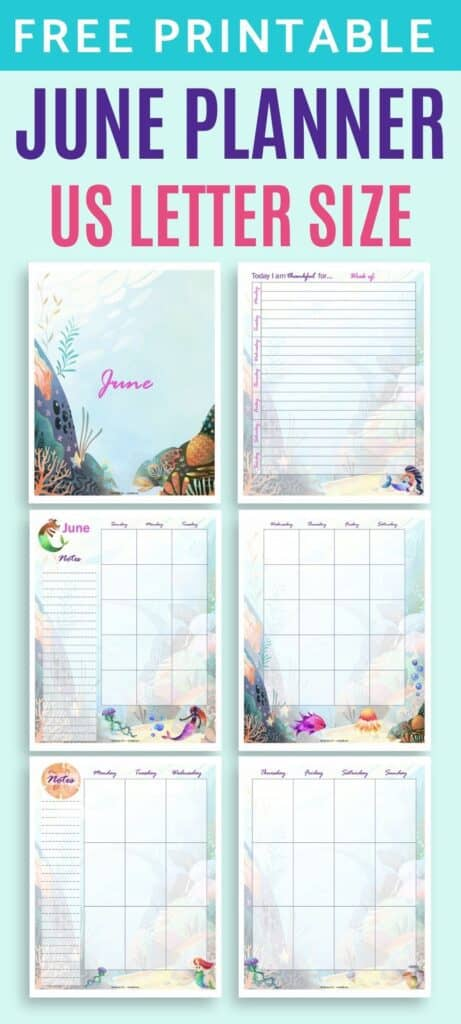 """Text """"free printable June planner US Letter"""" above a 2x3 grid of mermaid themed planner inserts for June. Pages includes a cover page, gratitude journal, two page monthly spread, and two page weekly spread."""