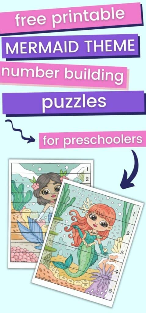 """Text """"Free printable mermaid theme number building puzzles for preschoolers"""" with an arrow pointing at two page of number building puzzle. Each page has horizontal lines to cut the page into strips to build the mermaid image and count 1-5 and 1-10."""