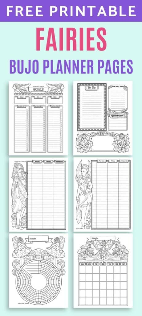 """Text """"free printable fairies bujo planner pages"""" above a 2x3 image grid preview of six black and white fairy themed planner pages including a goal trackers daily log, two page weekly spread, monthly calendar, and habit tracker."""