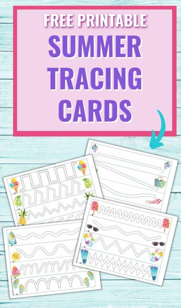 """Text """"free printable summer tracing cards"""" with an arrow pointing at four pages of tracing card printable for preschoolers. Each page has four paths to trace and summer clipart."""